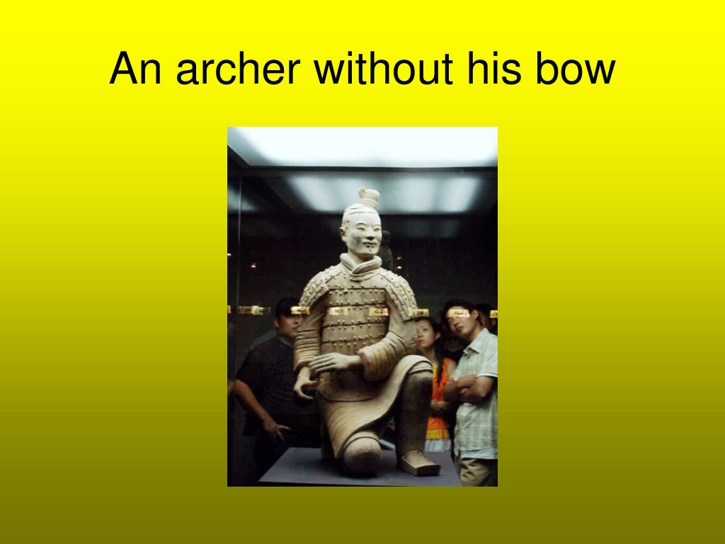 An archer without his bow
