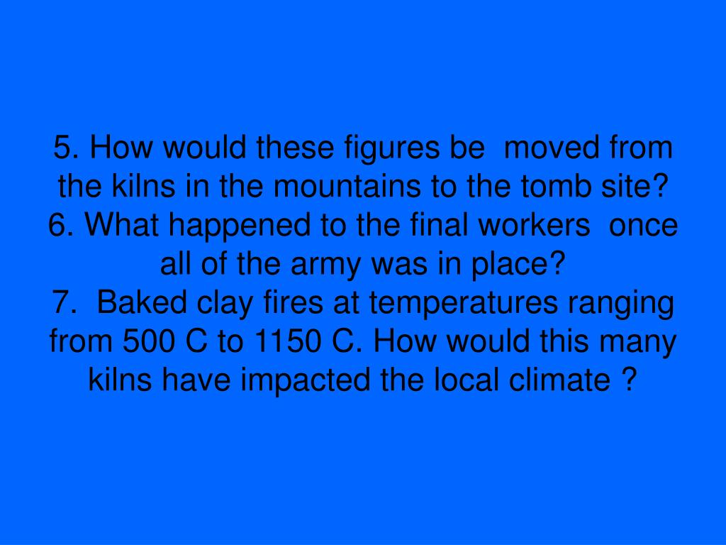 5. How would these figures be  moved from the kilns in the mountains to the tomb site?