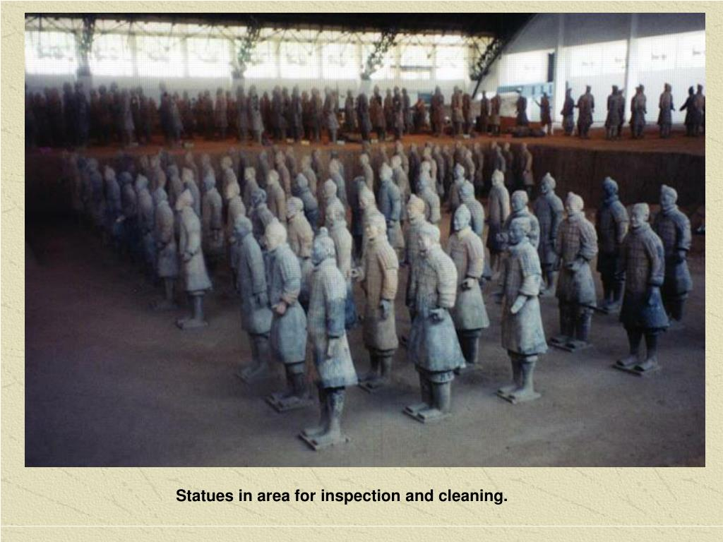 Statues in area for inspection and cleaning.
