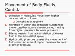 movement of body fluids cont d