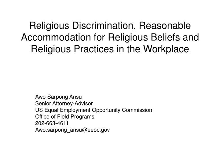 Religious Discrimination, Reasonable Accommodation for Religious Beliefs and Religious Practices in ...