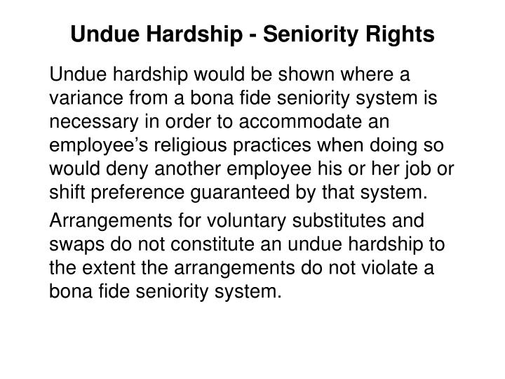 Undue Hardship - Seniority Rights