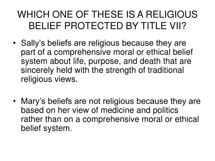 WHICH ONE OF THESE IS A RELIGIOUS BELIEF PROTECTED BY TITLE VII?