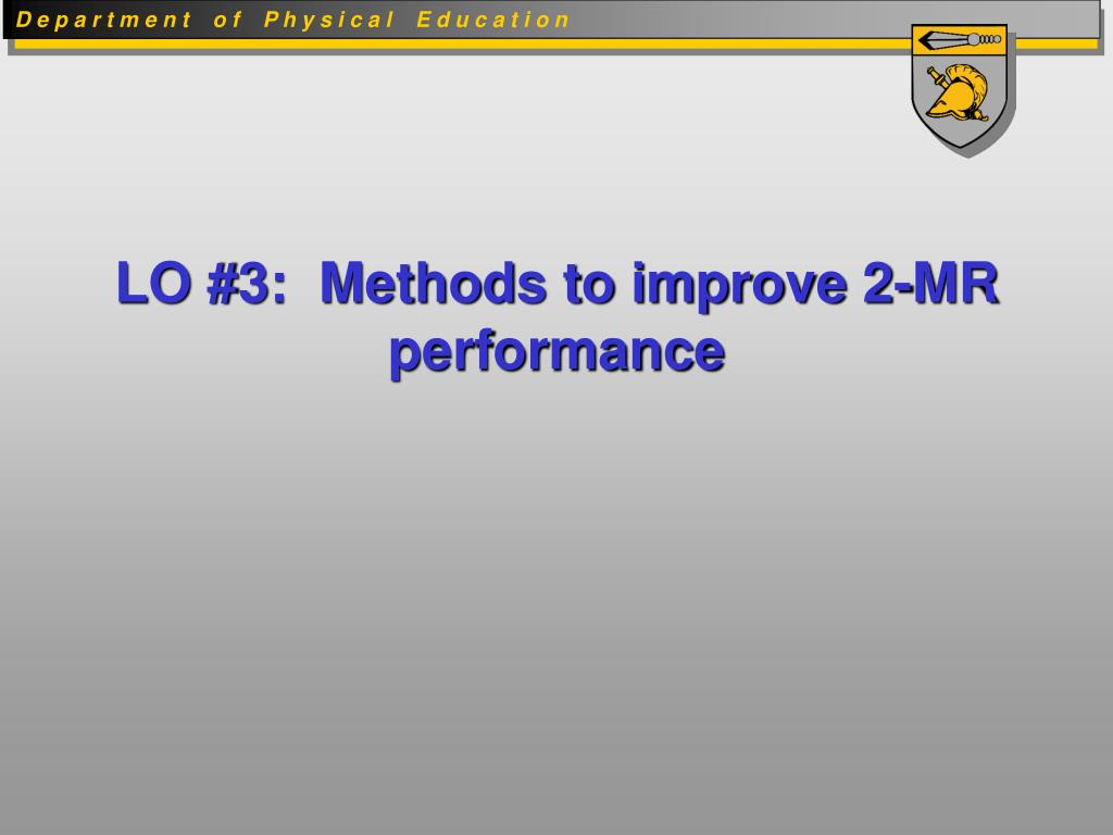 LO #3:  Methods to improve 2-MR performance