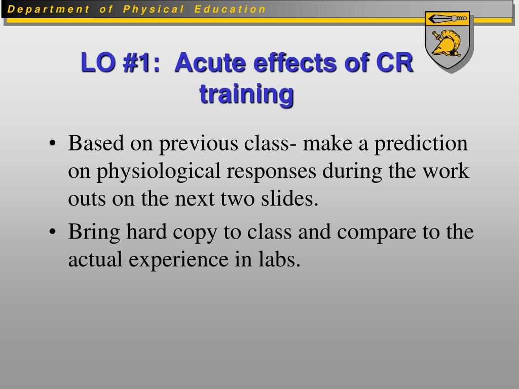LO #1:  Acute effects of CR training