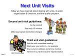 next unit visits