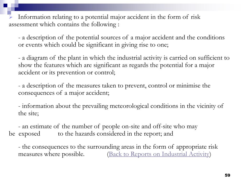 Information relating to a potential major accident in the form of risk assessment which contains the following :