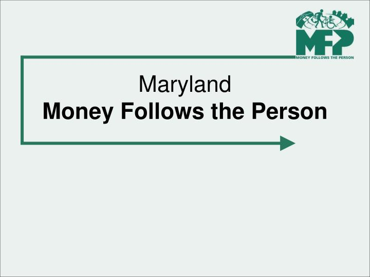 Maryland money follows the person
