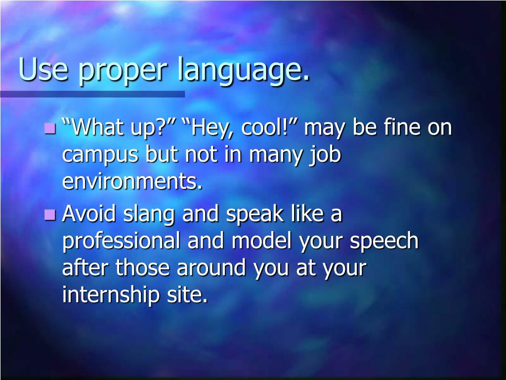 Use proper language.