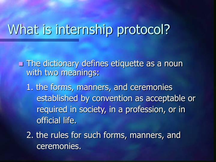 What is internship protocol
