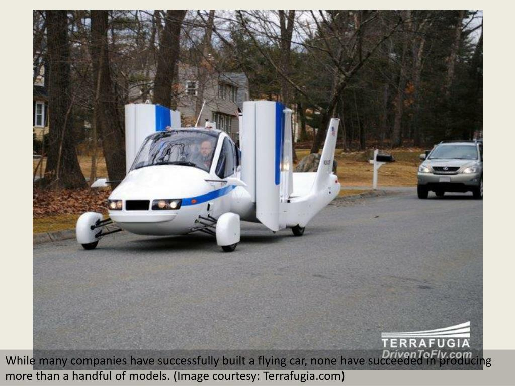 While many companies have successfully built a flying car, none have succeeded in producing more than a handful of models. (Image courtesy: Terrafugia.com)