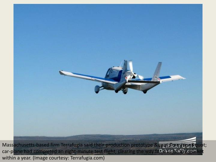 "Massachusetts-based firm Terrafugia said their production prototype ""Transition"" car-plane..."