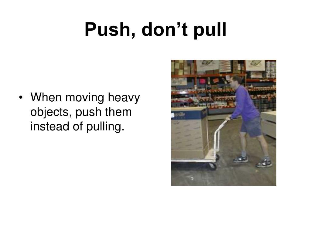 Push, don't pull