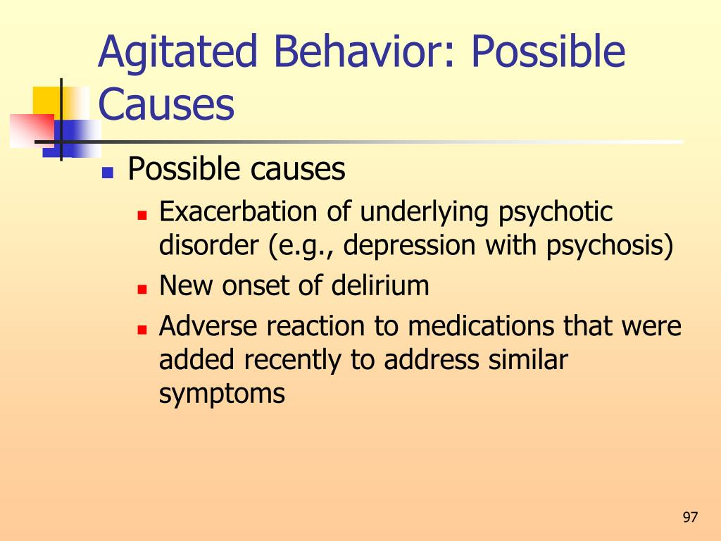 Agitated Behavior: Possible Causes
