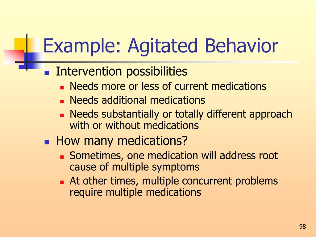 Example: Agitated Behavior