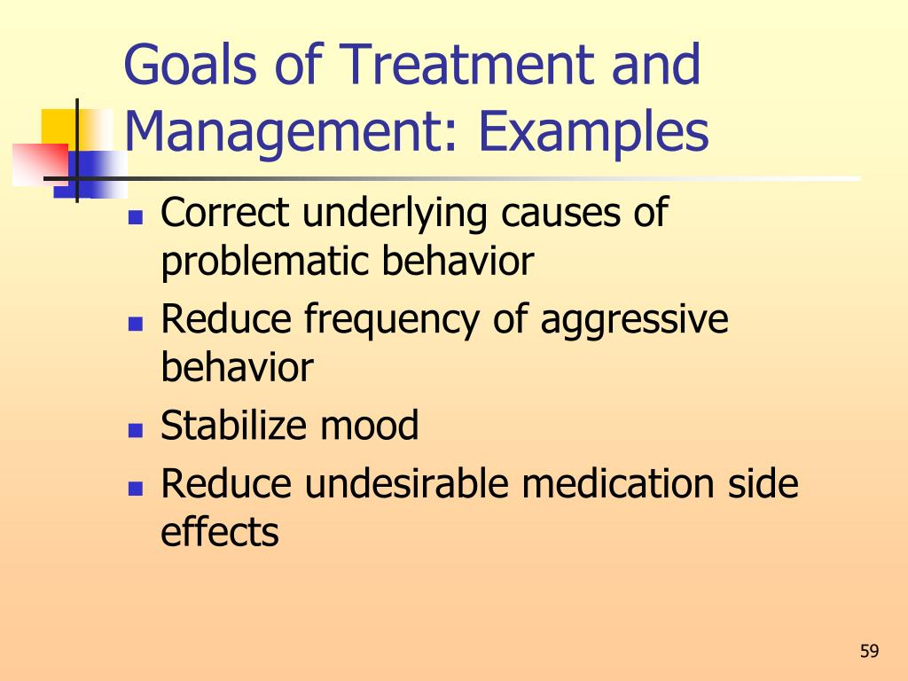 Goals of Treatment and Management: Examples