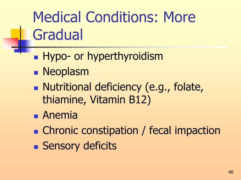 Medical Conditions: More Gradual
