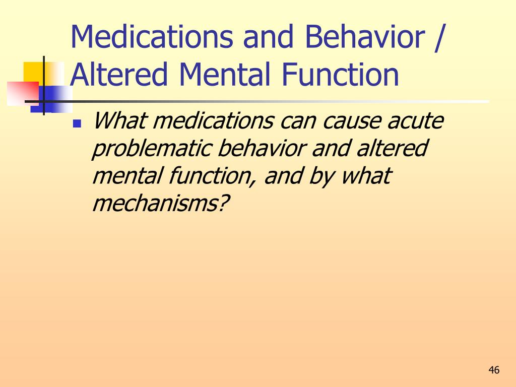 Medications and Behavior / Altered Mental Function