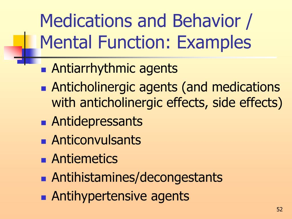 Medications and Behavior / Mental Function: Examples
