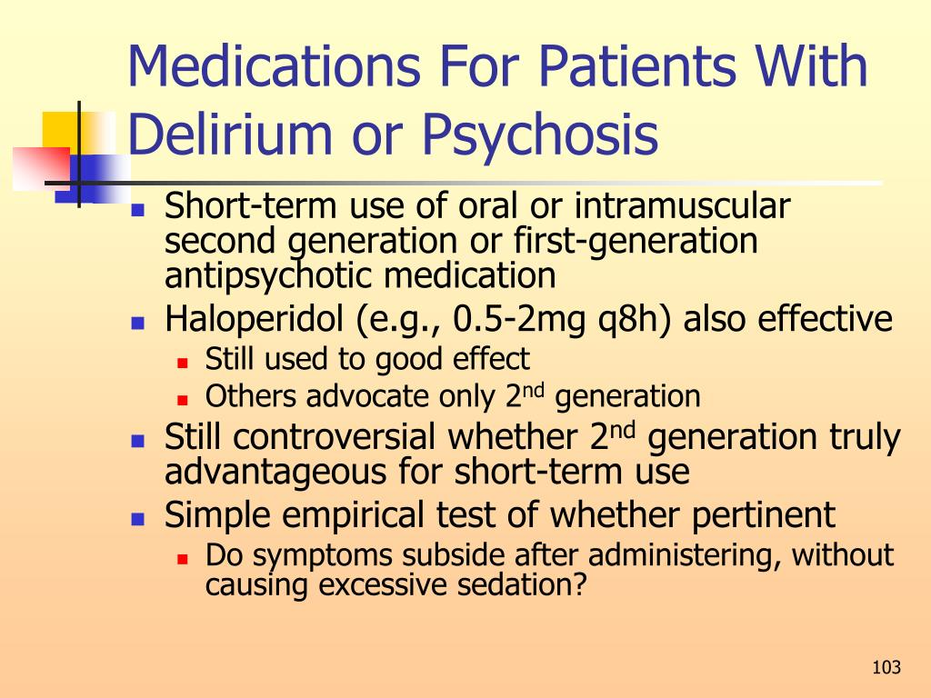 Medications For Patients With Delirium or Psychosis