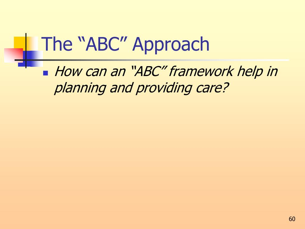 "The ""ABC"" Approach"