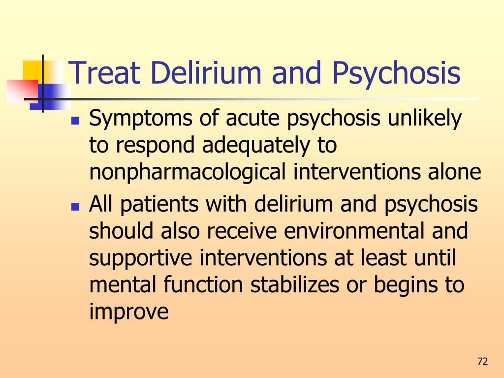 Treat Delirium and Psychosis