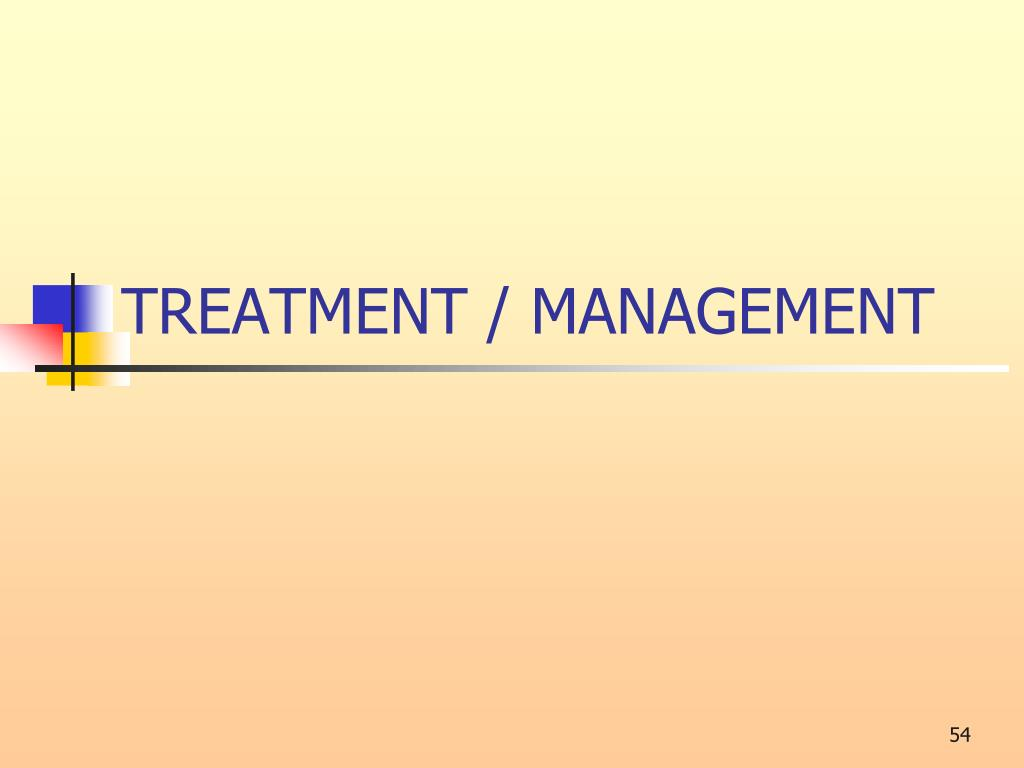TREATMENT / MANAGEMENT