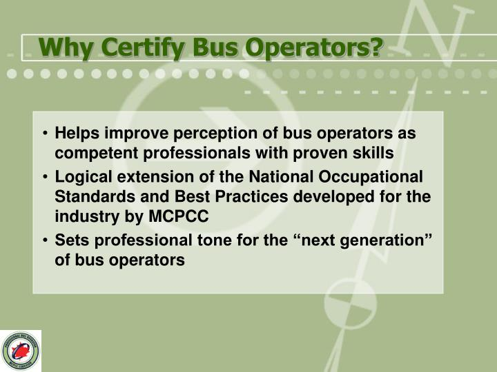Why certify bus operators3 l.jpg