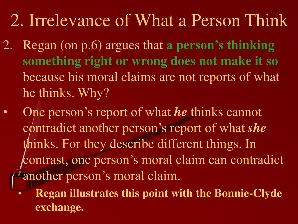 2. Irrelevance of What a Person Think
