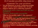 b consider possible objections to arguments for your positions