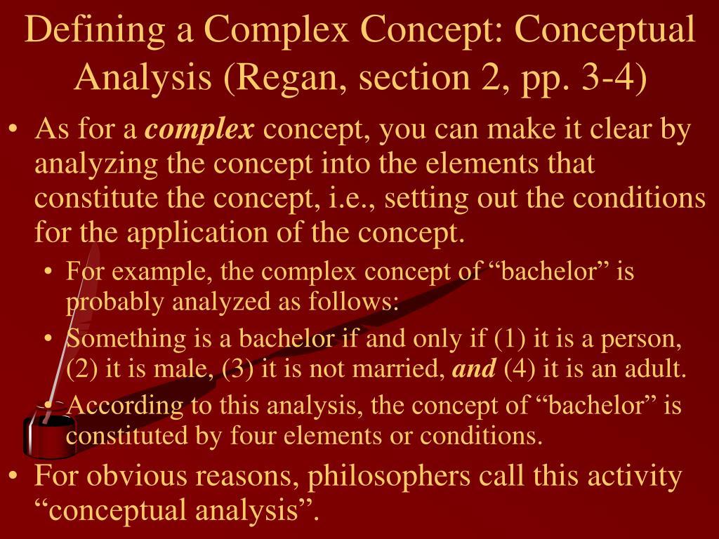 Defining a Complex Concept: Conceptual Analysis (Regan, section 2, pp. 3-4)