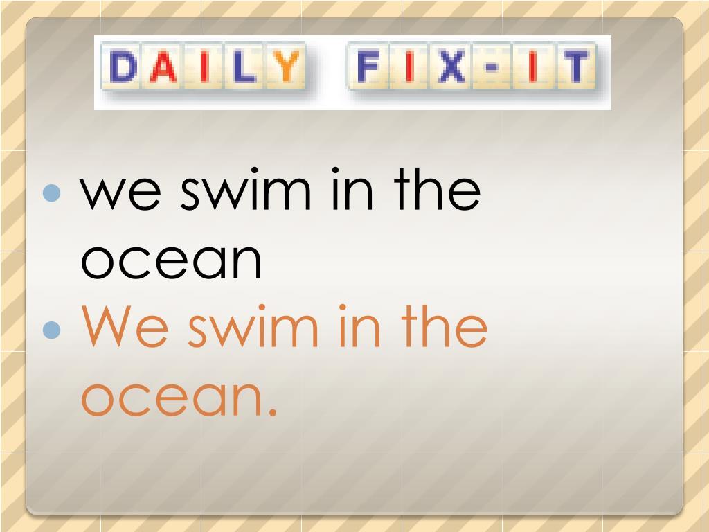 we swim in the ocean