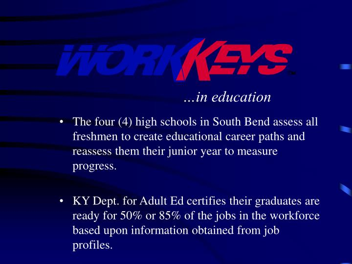 The four (4) high schools in South Bend assess all freshmen to create educational career paths and r...
