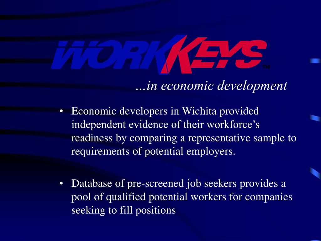 Economic developers in Wichita provided independent evidence of their workforce's readiness by comparing a representative sample to requirements of potential employers.