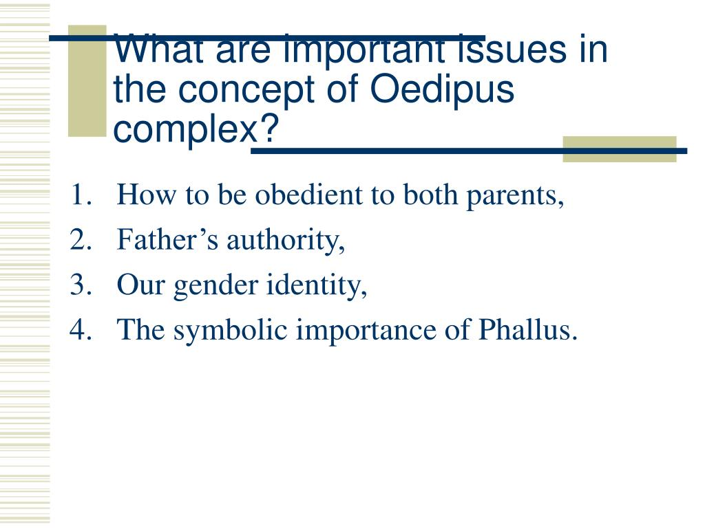 What are important issues in the concept of Oedipus complex?