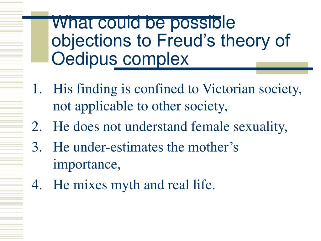 What could be possible objections to Freud's theory of Oedipus complex