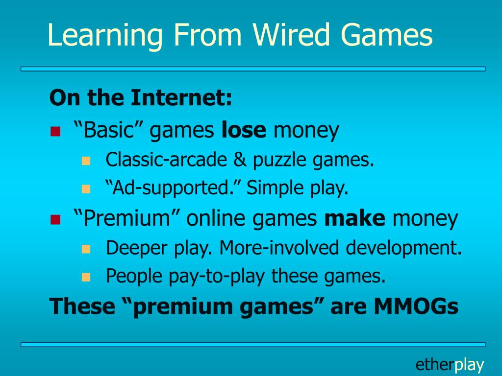 Learning From Wired Games
