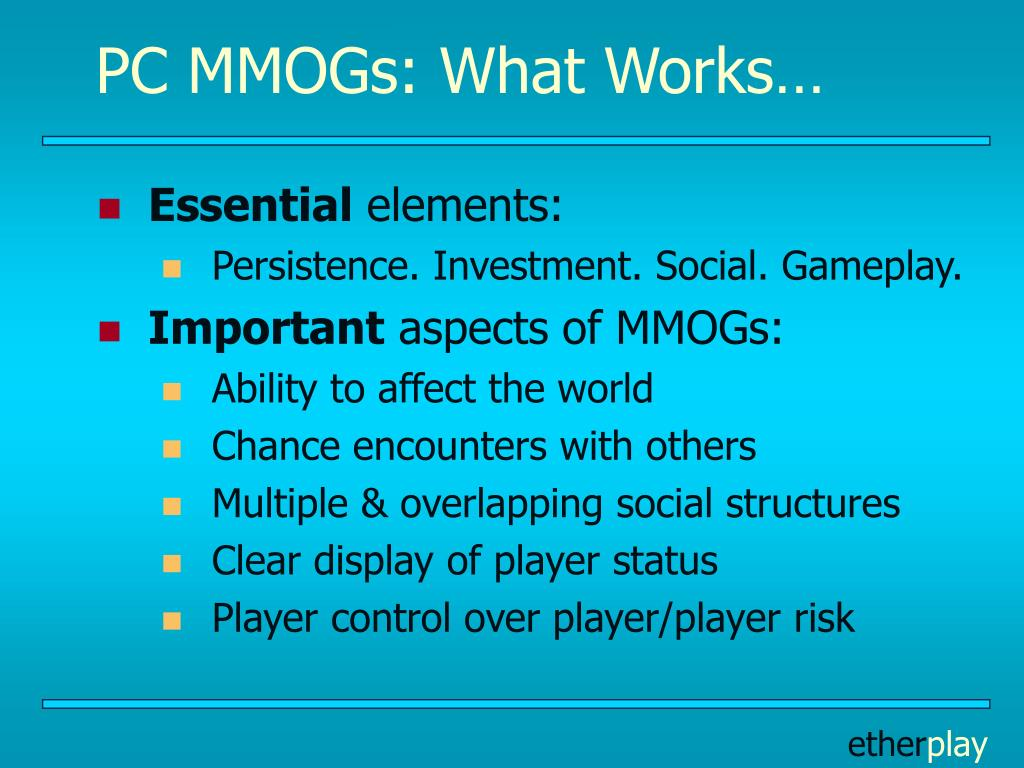 PC MMOGs: What Works…