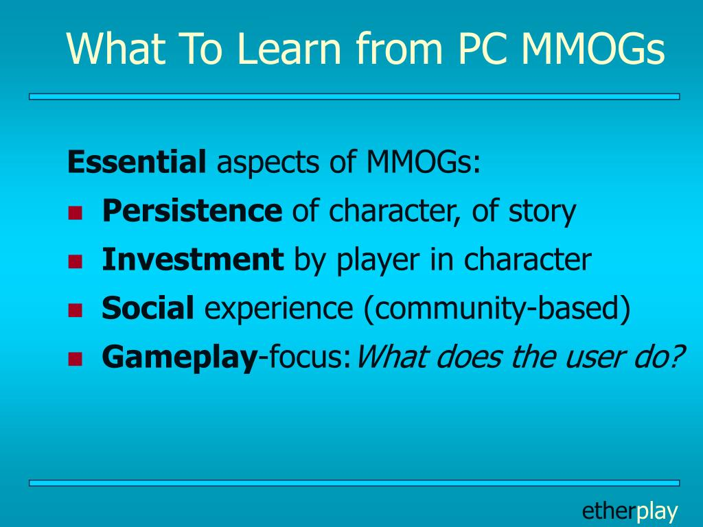 What To Learn from PC MMOGs
