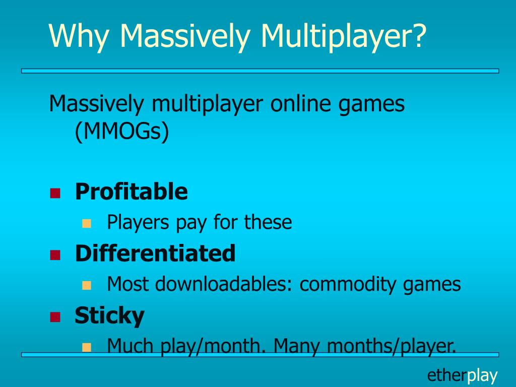 Why Massively Multiplayer?