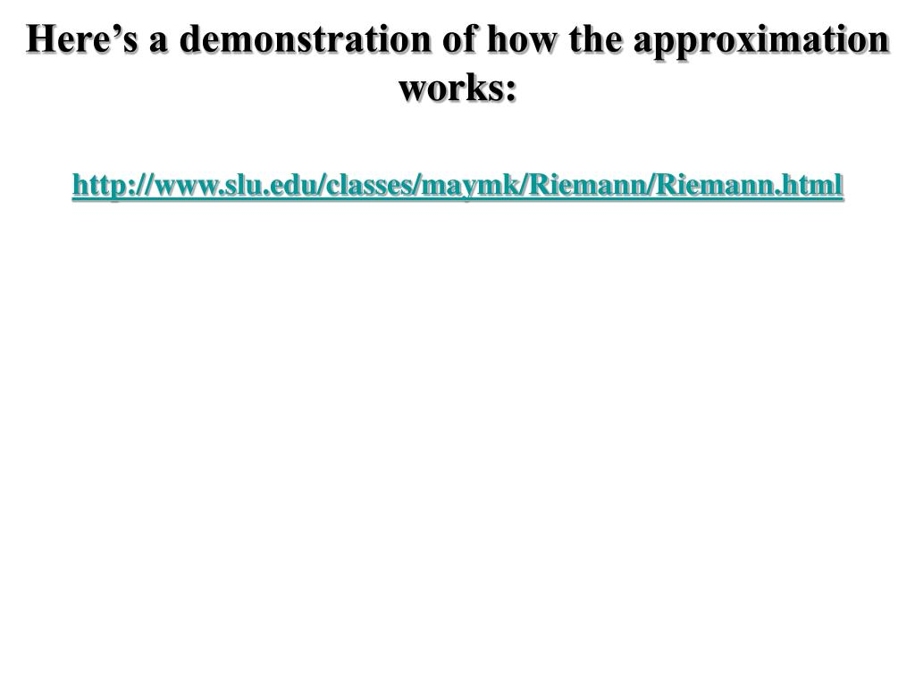 Here's a demonstration of how the approximation works: