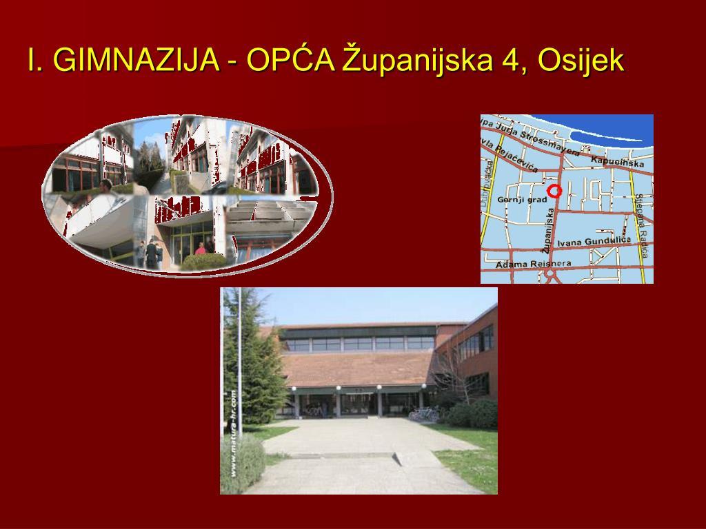 I. GIMNAZIJA - OPĆA Županijska 4, Osijek