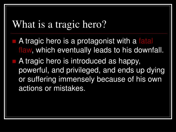 the identity of a tragic hero Porphyro could be read as a tragic hero who rescues madeline from the barbarian loss of identity level/english-literature-b/teach/tragedy-c-text-overview.