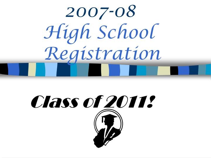 2007 08 high school registration