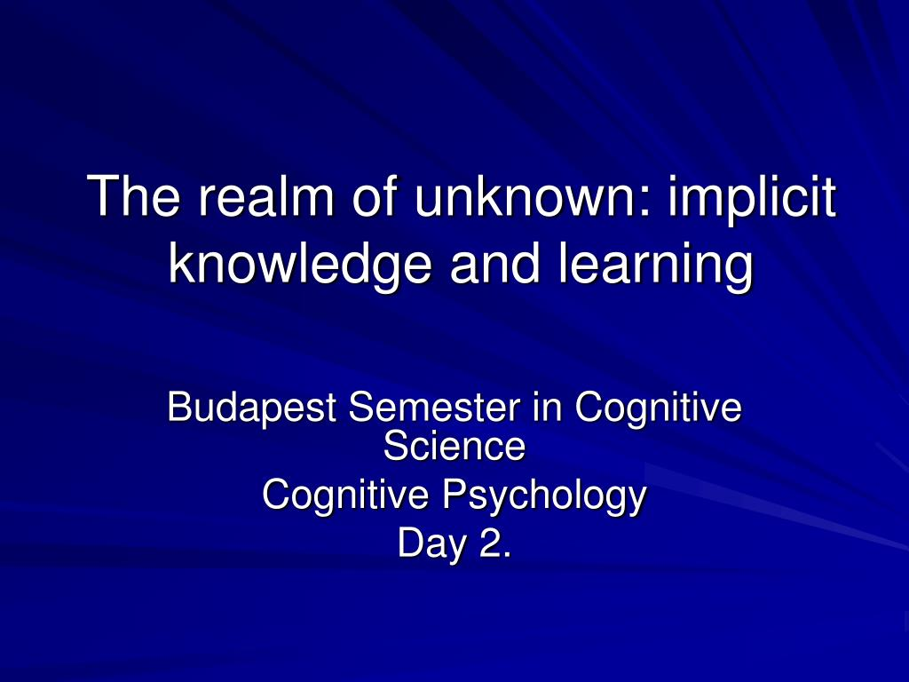 The realm of unknown: implicit knowledge and learning