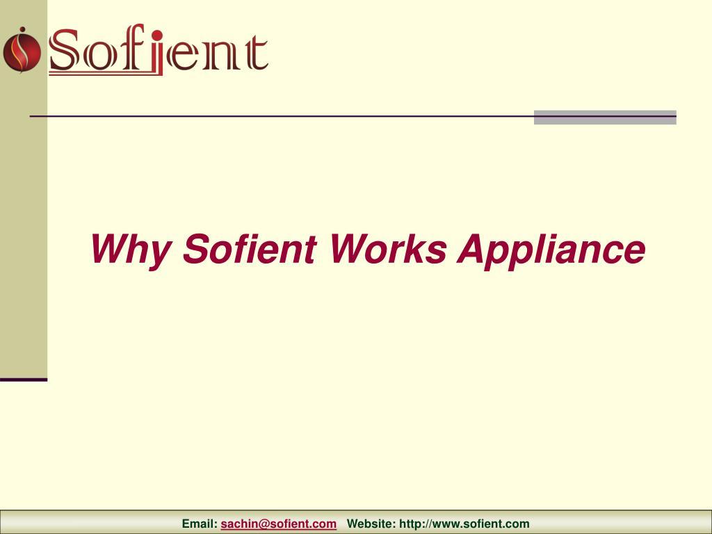 Why Sofient Works Appliance