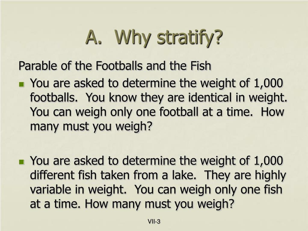 A.  Why stratify?