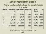 equal population base nearly equal population base in sampled strata 2 3 and 4