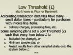 low threshold l also known as floor or basement