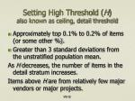 setting high threshold h also known as ceiling detail threshold